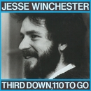 Third Down, 110 To Go/Jesse Winchester