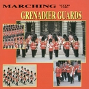 Marching With The Grenadier Guards/The Band Of The Grenadier Guards
