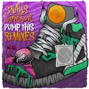 Pump This (Remixes)/Snails & heRobust