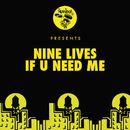 If U Need Me/Nine Lives