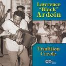 "Tradition Creole/Lawrence ""Black"" Ardoin"