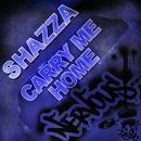 Carry Me Home/Shazza