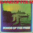 Songs Of The Free/Gang Of Four