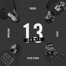 13 (feat. Moms Mwuana & Denz) (Remix)/Pato Pooh