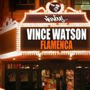 Flamenca/Vince Watson