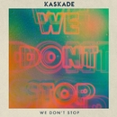 We Don't Stop/Kaskade