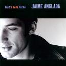 Dentro De La Noche/Jaime Anglada