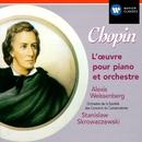 Chopin: Piano Concertos Nos 1, 2 & Concertante Works/Alexis Weissenberg