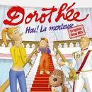 Hou ! la menteuse/Dorothée