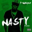 Nasty Freestyle (The Replay)/T-Wayne