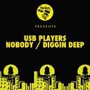 Nobody / Diggin Deep/USB Players