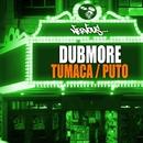 Tumaca / Puto/DubMore