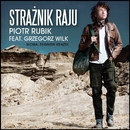 Straznik Raju (feat. Grzegorz Wilk)/Piotr Rubik
