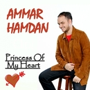 Princess Of My Heart/Ammar Hamdan