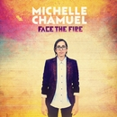 Face The Fire/Michelle Chamuel