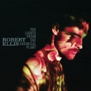 The Lights From The Chemical Plant/Robert Ellis