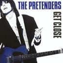 Get Close/Pretenders