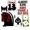 Born Under A Bad Sign/Albert King