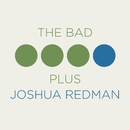 The Bad Plus Joshua Redman/Joshua Redman, The Bad Plus
