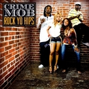 Rock Yo Hips/Crime Mob feat. Diamond & Princess