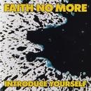 Introduce Yourself/Faith No More