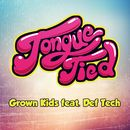 Tongue Tied feat. Def Tech/GROWN KIDS