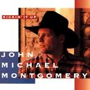Kickin' It Up/John Michael Montgomery