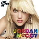 Just Watch Me/Jordan McCoy