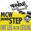 One Leg On The Ceiling/MCW Presents Step