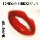 Shake It Up/Boney James & Rick Braun
