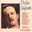 Boleros Inolvidables II/Pedro Infante