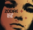 Just Be Good To Me/Zodiac