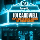 People Make The World Go Round - Ben R Saunders Remix/Joi Cardwell