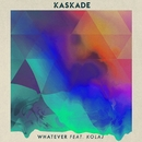 Whatever (feat. KOLAJ)/Kaskade