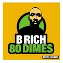 80 Dimes (Edited)/B Rich