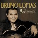 Para Siempre - 60 Aniversario/Bruno Lomas