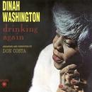 Drinking Again/Dinah Washington