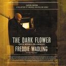 The Dark Flower (Den mörka blomman)/Freddie Wadling