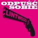 Odpusc Sobie/Clintwood