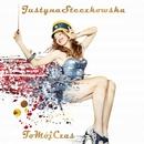 To Moj Czas/Justyna Steczkowska