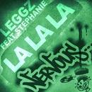 La La La (feat. Stephanie)/Leggz