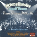 Come Dance With Me - 20 Ballroom Favourites/Victor Silvester & His Ballroom Orchestra