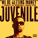 We Be Getting Money (feat. Shawty Lo, Dorrough & Kango Slim)/Juvenile