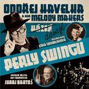 Davaji perly swingu/Ondrej Havelka a jeho Melody Makers