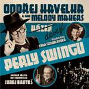 Davaji perly swingu/Ondrej Havelka a jeho Melody Makers