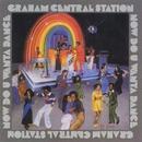 Now Do U Wanta Dance/Graham Central Station