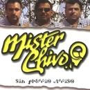 Sin previo aviso/Mister Chivo