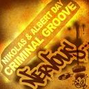 Criminal Groove/Nikolas & Albert Day