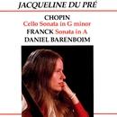 Chopin: Cello Sonata in G Minor - Franck: Sonata in A/Jacqueline du Pré/Daniel Barenboim