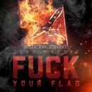 Fuck Your Flag/Zeno Malone